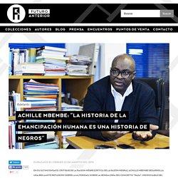 """Achille Mbembe: """"La historia de la emancipación humana es una historia de negros"""""""