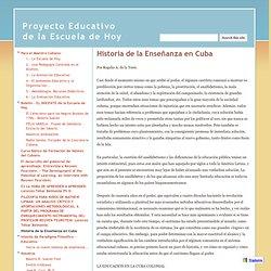 Historia de la Enseñanza en Cuba - Proyecto Educativo de la Escuela de Hoy
