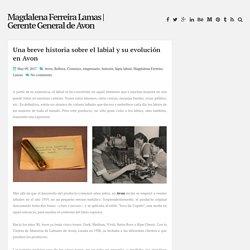 Una breve historia sobre el labial y su evolución en Avon ~ Magdalena Ferreira Lamas