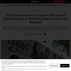 Historia Feminista: ¿Quiénes son las 15 mujeres del mural feminista que quiere retirar la derecha en Madrid?