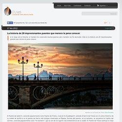 La historia de 28 impresionantes puentes que merece la pena conocer