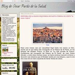 "Blog de Óscar Pardo de la Salud.: HISTORIA DE LA MANO IZQUIERDA DE SANTA TERESA DE JESÚS ""la mano viajera"""
