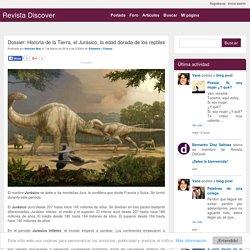Dossier: Historia de la Tierra, el Jurásico, la edad dorada de los reptiles - Artículos - Revista Discover
