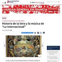 """Historia de la letra y la música de """"La Internacional"""""""