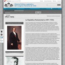 Hitos Período 1891-1925 - Historia Política Legislativa del Congreso Nacional de Chile