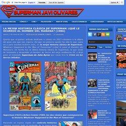 NOTICIAS SUPERMAN, MAN OF STEEL, BATMAN V SUPERMAN: DAWN OF JUSTICE: LA MEJOR HISTORIA CLÁSICA DE SUPERMAN: ¿QUÉ LE OCURRIÓ AL HOMBRE DEL MAÑANA? (1986)