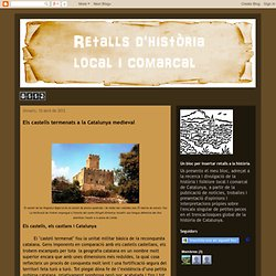 Retalls d'història local i comarcal: Els castells termenats a la Catalunya medieval