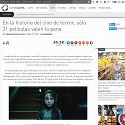 En la historia del cine de terror, sólo 31 películas valen la pena