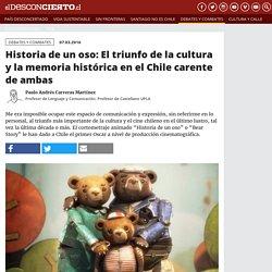 Historia de un oso: El triunfo de la cultura y la memoria histórica en el Chile carente de ambas