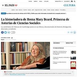 La historiadora de Roma Mary Beard, Princesa de Asturias de Ciencias Sociales