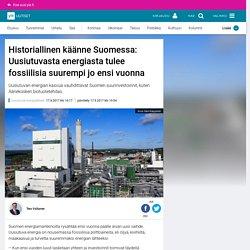 Historiallinen käänne Suomessa: Uusiutuvasta energiasta tulee fossiilisia suu...