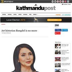 Art historian Bangdel is no more - General - The Kathmandu Post