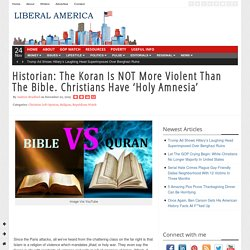 Historian: The Koran Is NOT More Violent Than The Bible. Christians Have 'Holy Amnesia'