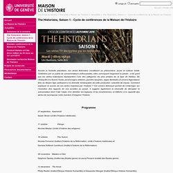 The Historians, Saison 1 - Cycle de conférences de la Maison de l'histoire - Maison de l'histoire - UNIGE