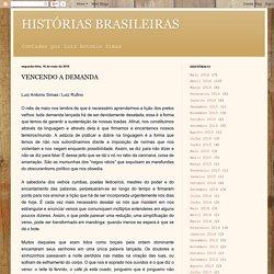 HISTÓRIAS BRASILEIRAS : VENCENDO A DEMANDA