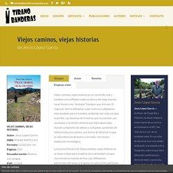 Viejos caminos, viejas historias - Editorial Tirano Banderas