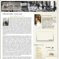 TIERRAS DE SANGRE – Timothy Snyder » Historia por épocas » Historias especializadas