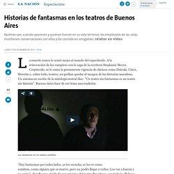 Historias de fantasmas en los teatros de Buenos Aires - 30.10.2009 - LA NACION