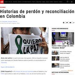 Historias de perdón y reconciliación en Colombia – CNN
