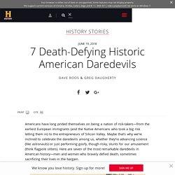 Seven Death-Defying Historic American Daredevils - HISTORY