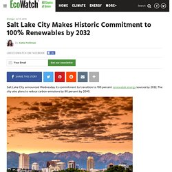 Salt Lake City Makes Historic Commitment to 100% Renewables by 2032 - EcoWatch
