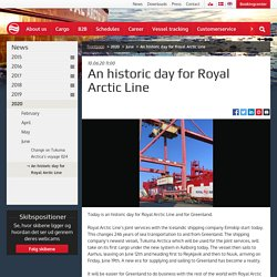 An historic day for Royal Arctic Line - Royal Arctic Line