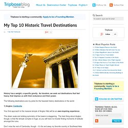 My Top 10 Historic Travel Destinations