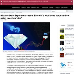 Historic Delft Experiments tests Einstein's 'God does not play dice' using quantum 'dice'