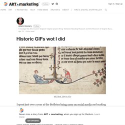 Historic GIFs wot I did – ART + marketing