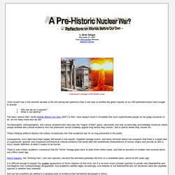 A Pre-Historic Nuclear War? - Reflections on Worlds Before Our Own