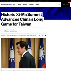 Historic Xi-Ma Summit Advances China's Long Game for Taiwan