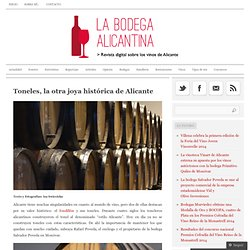 Toneles, la otra joya histórica de Alicante