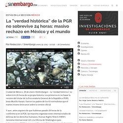 """La """"verdad histórica"""" de la PGR no sobrevive 24 horas: masivo rechazo en México y el mundo"""