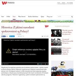 Historica: Z jakimi narodami spokrewnieni są Polacy?