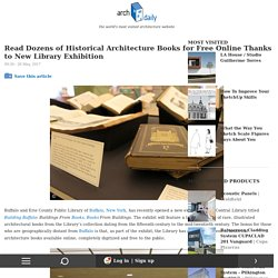 Read Dozens of Historical Architecture Books for Free Online Thanks to New Library Exhibition