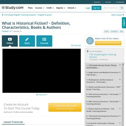 What is Historical Fiction? - Definition, Characteristics, Books & Authors