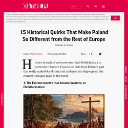 15 Historical Quirks That Make Poland So Different from the Rest of Europe