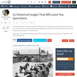 21 Historical Images That Will Leave You Speechless