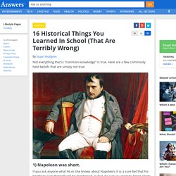 16 Historical Things You Learned In School (That Are Terribly Wrong)