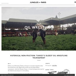 Historical Non-Friction: Turkey's Oldest Oil-Wrestling Tournament
