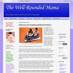 The Well-Rounded Mama: Historical and Traditional Birthing Positions