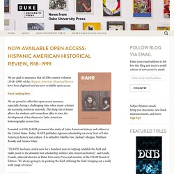 Now Available Open Access: Hispanic American Historical Review, 1918–1999