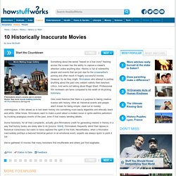 10 Historically Inaccurate Movies
