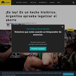 En un hecho histórico, Argentina aprueba legalizar el aborto