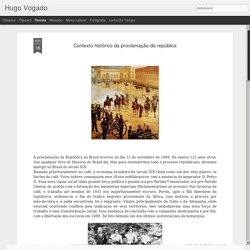 Hugo Vogado: Contexto histórico da proclamação da república