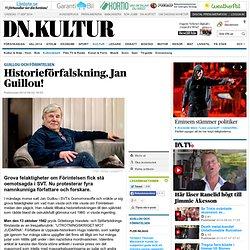 Historieförfalskning, Jan Guillou!