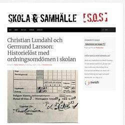 Christian Lundahl och Germund Larsson: Historielöst med ordningsomdömen i skolan – Skola och Samhälle