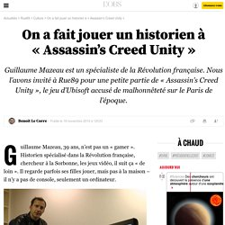 On a fait jouer un historien à « Assassin's Creed Unity » - 21 novembre 2014