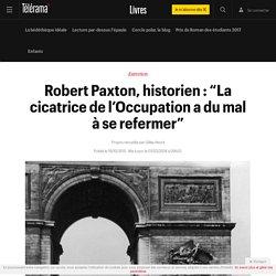 """Robert Paxton, historien : """"La cicatrice de l'Occupation a du mal à se refermer"""""""