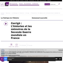 Corrigé : L'historien et les mémoires de la Seconde Guerre mondiale en France